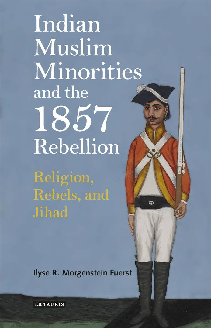 Book Review] Indian Muslim Minorities and the 1857 Rebellion