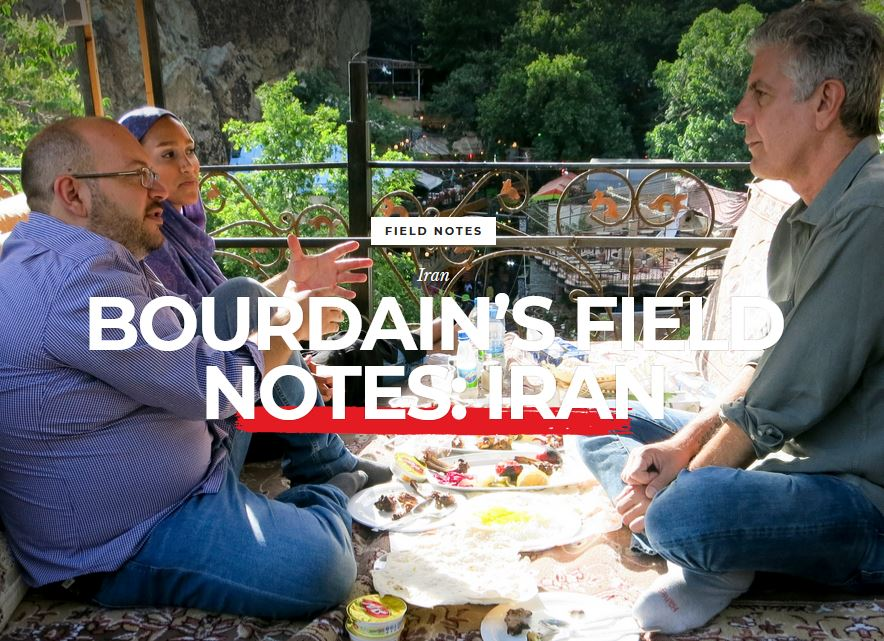Bourdain's field notes: Iran