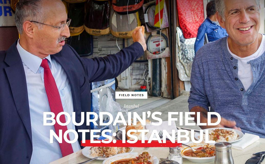 Bourdain's field notes: Istanbul