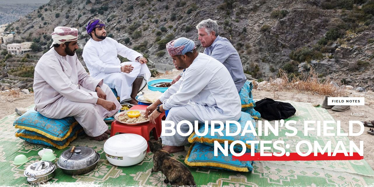 Bourdain's field notes: Oman