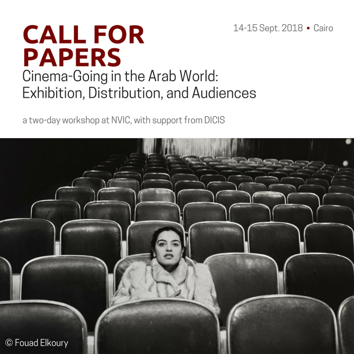 Cinema-Going in The Arab World: Exhibition, Distribution, and Audiences