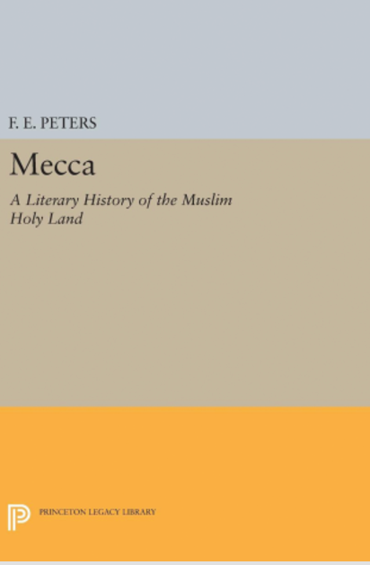 Mecca: A Literary History of the Muslim Holy Land