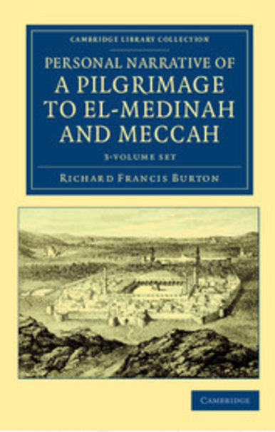 Personal Narrative of a Pilgrimage to El-Medinah and Meccah