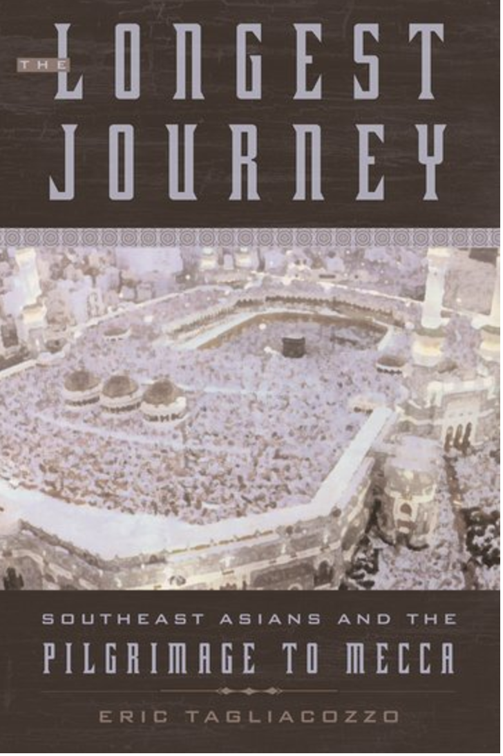 The Longest Journey: Southeast Asians and the Pilgrimage to Mecca 1st Edition