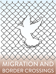 Migration and Border Crossings