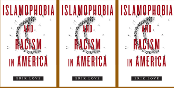 Book Review] Islamophobia and Racism in America by Erik Love