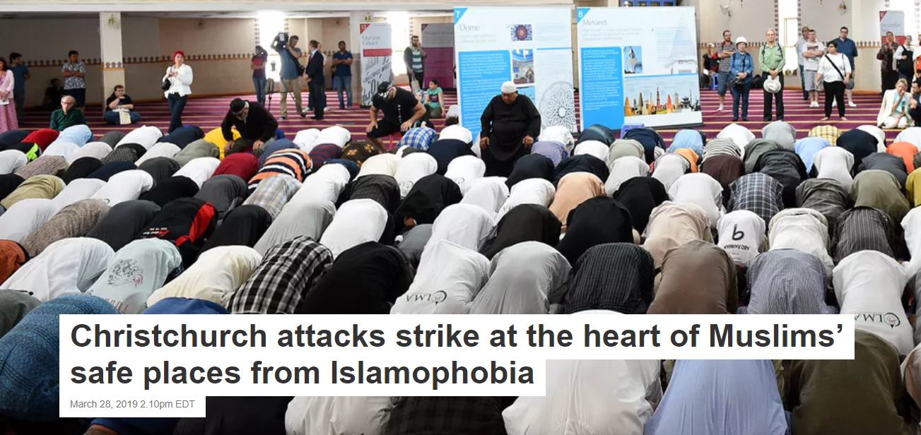 Christchurch attacks strike at the heart of Muslims' safe places from Islamophobia