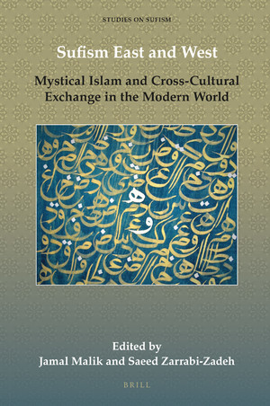 Sufism East and West Mystical Islam and Cross-Cultural Exchange in