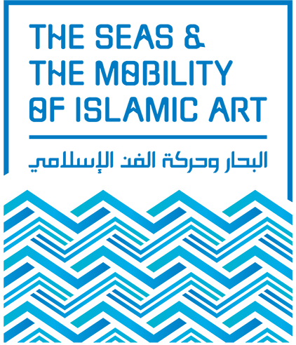 The Seas and the Mobility of Islamic Art 8th Biennial Hamad bin Khalifa Symposium on Islamic Art