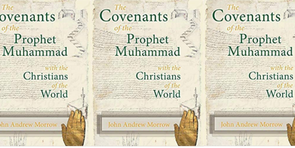 The Covenants of the Prophet Muhammad Continue to Cause