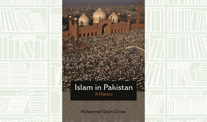 What We Are Reading Today: Islam In Pakistan; A History By Muhammad Qassim Zaman
